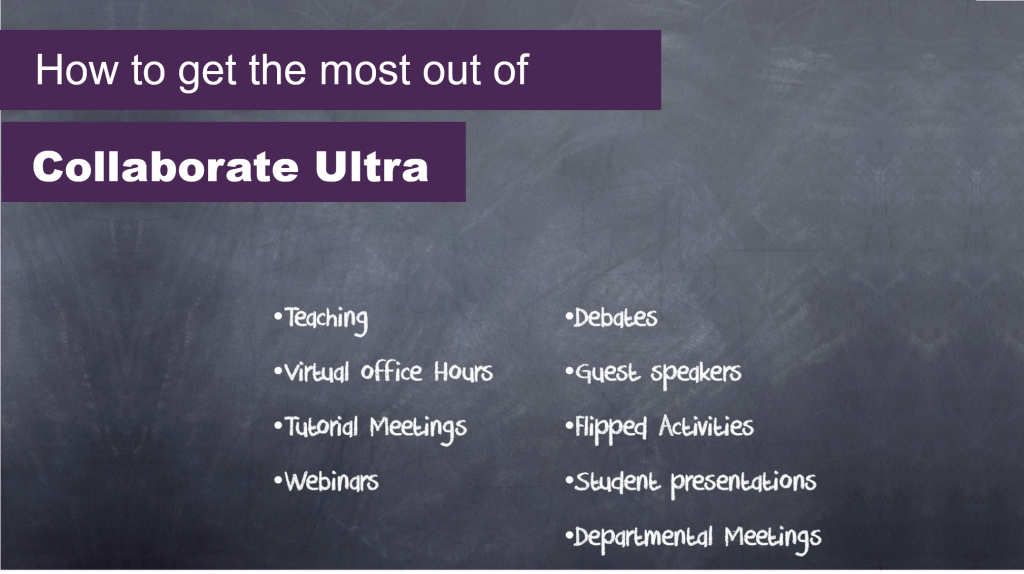 A screenshot of a slide describing how to get the most out of Collaborate Ultra.