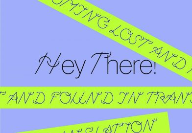 Hey there written in black on a blue background. Luminous green tape around the image says Becoming lost and found in translation